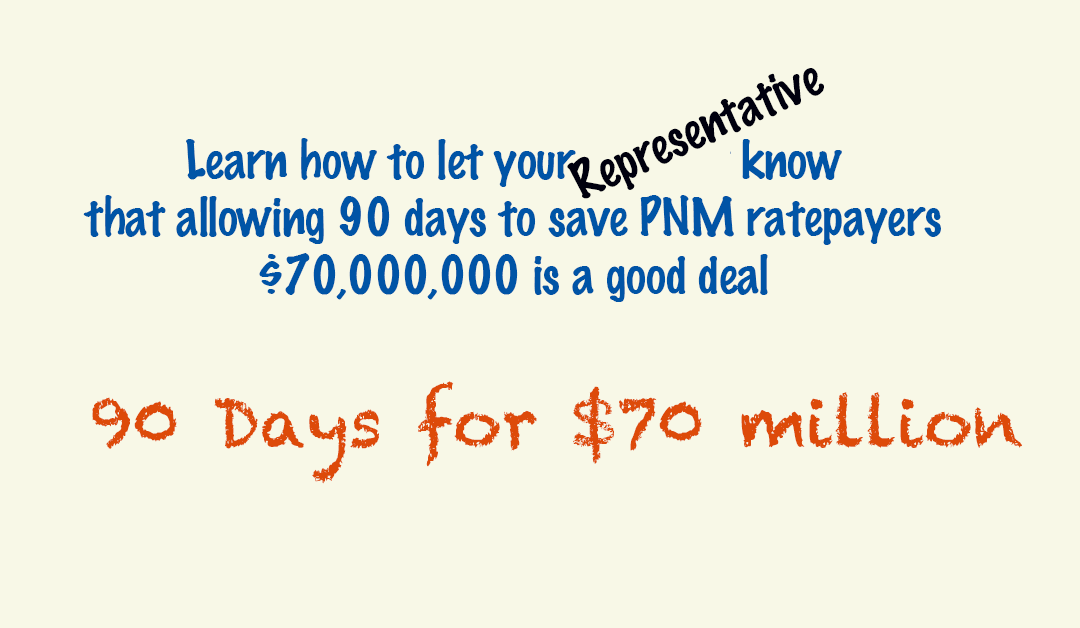Tell Your Representative 90 days for $70 million in Savings is A Good Deal
